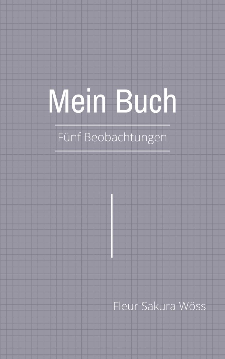 Mein Buch. Fünf Beobachtungen | fleurszenblog